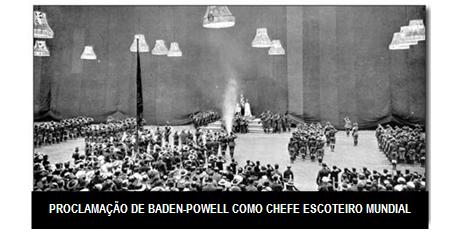 PROCLAMAÇÃO DE BADEN-POWELL COMO CHEFE ESCOTEIRO MUNDIAL